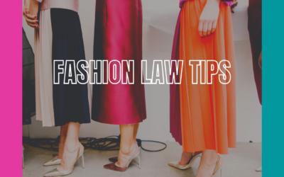 FASHION LAW TIPS